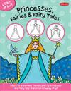 Princesses, Fairies & Fairy Tales (I Can Draw): Learn to draw pretty princesses and fairy tale characters step by step!