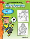 Silly Sports (Cartooning for Kids): Learn to Draw 20 Awesomely Athletic Characters!