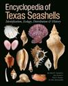 Encyclopedia of Texas Seashells: Identification, Ecology, Distribution, and History