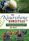 The Nourishing Homestead: One Back-to-the Land Family's Plan for Cultivating Soil, Skills, and Spirit