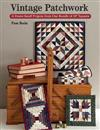 Vintage Patchwork: A Dozen Small Projects from One Bundle of 10 Squares