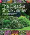 Creative Shrub Garden: Eye-Catching Combinations That Make Shrubs the Stars of Your Garden