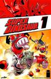 Super Dinosaur Volume 1