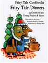 Fairy Tale Dinners: A Cookbook for Young Readers and Eaters