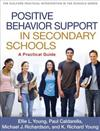 Positive Behavior Support in Secondary Schools: A Practical Guide