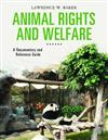 Animal Rights and Welfare: A Documentary and Reference Guide