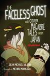 Lafcadio Hearn's The Faceless Ghost and Other Macabre Tales from Japan:A Graphic Novel