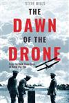 The Dawn of the Drone: From the Back Room Boys of World War One