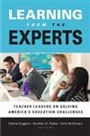 Learning from the Experts: Teacher Leaders on Solving America's Education Challenges