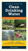 A Field Guide to Clean Drinking Water