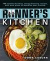 The Runner Kitchen: 100 Stamina-Building, Energy-Boosting Recipes, with Meal Plans to Maximise Your Training