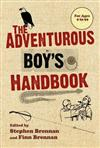 The Adventurous Boy's Handbook: For Ages 9 to 99