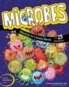 Microbes: Discover an Unseen World