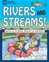 Rivers and Streams!: With 25 Science Projects for Kids