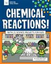 Chemical Reactions!: With 25 Science Projects for Kids