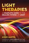 Light Therapies: A Complete Guide to the Healing Power of Light