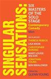 Singular Sensations: Six Masters of the Solo Stage: Contemporary Comedy - Men