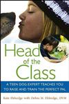 Head of the Class: A Teen Dog Expert Teaches You to Raise and Train the Perfect Pal