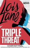 Lois Lane: Triple Threat
