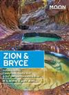 Moon Zion & Bryce (6th ed): Including Arches, Canyonlands, Capitol Reef, Grand Staircase-Escalante & Moab