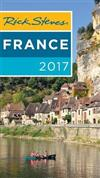 Rick Steves France 2017: 2017 Edition