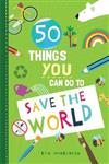 50 Things You Can Do to Save the World