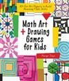 Math Art and Drawing Games for Kids: Fun Art Projects to Build Amazing Math Skills