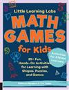 Little Learning Labs: Math Games for Kids, abridged paperback edition: 25+ Fun, Hands-On Activities for Learning with Shapes, Puzzles, and Games