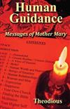 Human Guidance: Messages of Mother Mary