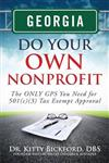 Georgia Do Your Own Nonprofit: The ONLY GPS You Need for 501c3 Tax Exempt Status