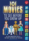 101 Movies to See Before You Grow Up: Be your own movie critic--the must-see movie list for kids
