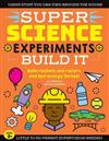 SUPER Science Experiments: Build It: Build rockets and racers and test energy forces!