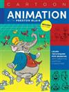 Cartoon Animation with Preston Blair: Learn techniques for drawing and animating cartoon characters