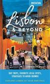 Moon Lisbon & Beyond (First Edition): Day Trips, Local Spots, Strategies to Avoid Crowds