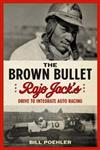 Brown Bullet: Rajo Jack's Drive to Integrate Auto Racing