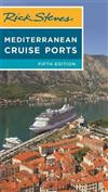 Rick Steves Mediterranean Cruise Ports (Fifth Edition)
