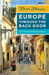 Rick Steves Europe Through the Back Door (Thirty-Eighth Edition): The Travel Skills Handbook