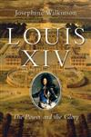 Louis XIV - The Power and the Glory