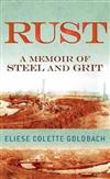 Rust: A Memoir of Steel and Grit