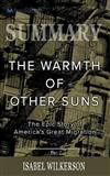 Summary of The Warmth of Other Suns: The Epic Story of America's Great Migration by Isabel Wilkerson