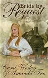 Bride by Request: Historical Western Christian Romance
