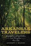 Arkansas Travelers: Geographies of Exploration and Perception, 1804-1834
