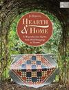 Hearth & Home: 13 Reproduction Quilts -- From Wall Hangings to Throws