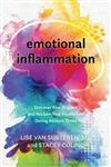 Emotional Inflammation: Discover Your Triggers and Reclaim Your Equilibrium During Anxious Times