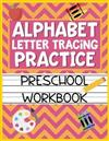 Alphabet Letter Tracing Practice Preschool Workbook: Kids Activity Book to Learn and Write ABC's