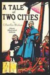 A Tale of Two Cities (Classic Illustrated Edition)