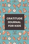 Gratitude Journal for Kids: Camping - Diary Record for Children, Boys, Girls with Daily Prompts, Thankful Thoughts Gratitude Journal for Kids
