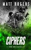 Ciphers: A King & Slater Thriller