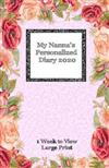 My Nanna's Personalized Diary 2020: Large Print One week to view diary with space for reminders & notes