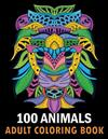 100 Animals Adult Coloring Book: Animals coloring book With Lions, Elephants, Owls, Horses, Dogs, Cats, and Many More! Stress Relieving Designs for Adults Relaxation Creative haven books